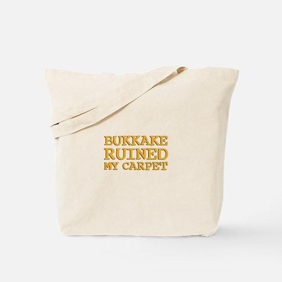 Bukkake ruined my carpet Tote Bag