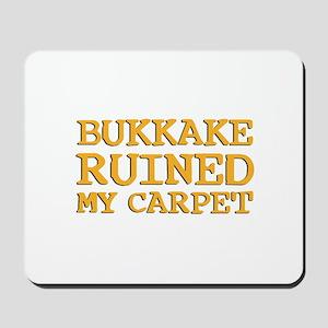 Bukkake ruined my carpet Mousepad