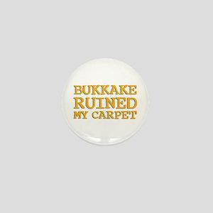 Bukkake ruined my carpet Mini Button