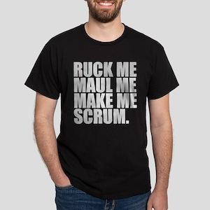 RUCK ME MAUL ME MAKE ME SCRUM. RUGBY HUMOR. T-Shir