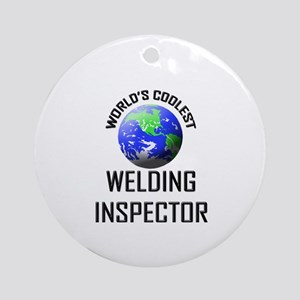 World's Coolest WELDING INSPECTOR Ornament (Round)