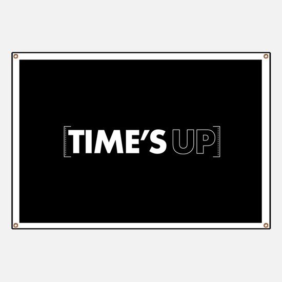 Times Up Banner