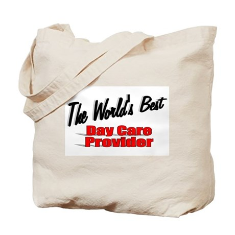 """""""The World's Best Day Care Provider"""" Tote Bag"""
