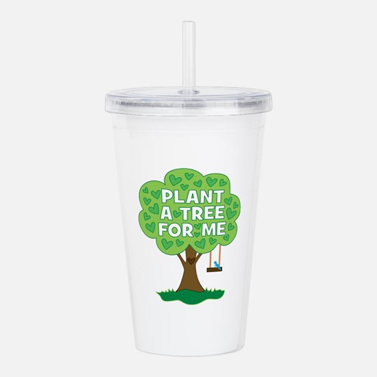 Plant a tree for me Acrylic Double-wall Tumbler