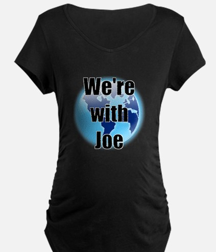 We're with Joe T-Shirt
