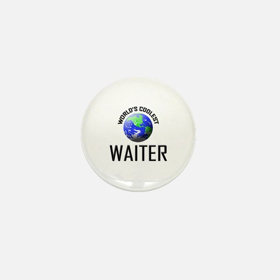 World's Coolest WAITER Mini Button