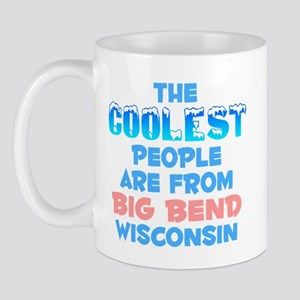 Coolest: Big Bend, WI Mug