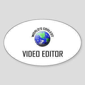 World's Coolest VIDEO EDITOR Oval Sticker