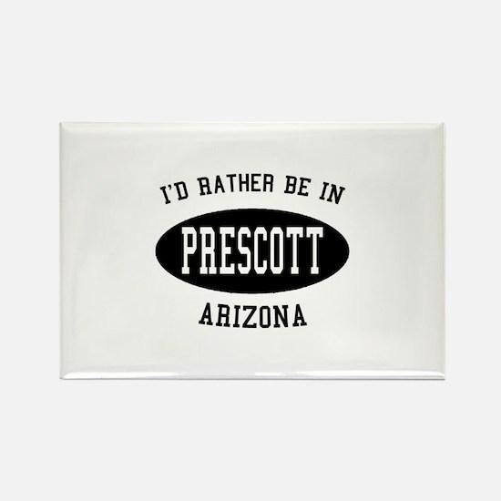 I'd Rather Be in Prescott, Ar Rectangle Magnet