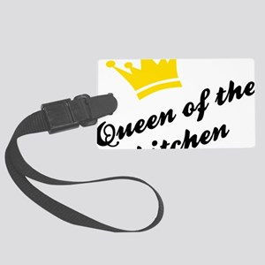 queen of the kitchen Large Luggage Tag
