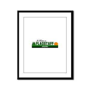 Its Better in Flagstaff, Ariz Framed Panel Print
