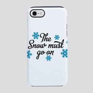 The snow must go on iPhone 8/7 Tough Case