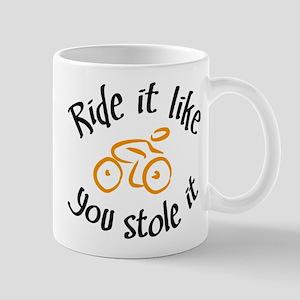 ride it like you stole it Mugs