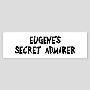 Eugenes secret admirer Bumper Sticker