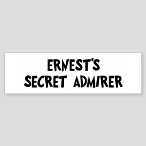 Ernests secret admirer Bumper Sticker
