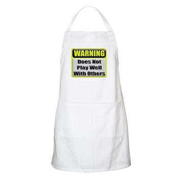 Does not play well with others BBQ Apron