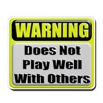 Does not play well with others Mousepad