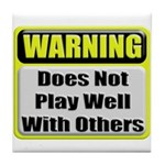 Does not play well with others Tile Coaster