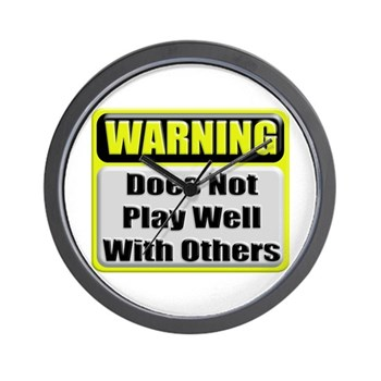 Does not play well with others Wall Clock
