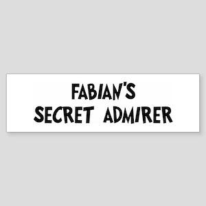 Fabians secret admirer Bumper Sticker