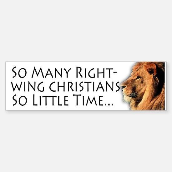 So Many Right Wing Christians Bumper Bumper Bumper Sticker
