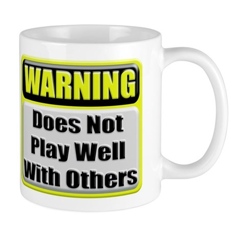 Does not play well with others Mug