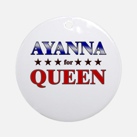 AYANNA for queen Ornament (Round)