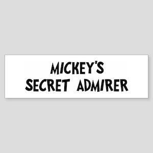 Mickeys secret admirer Bumper Sticker