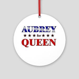 AUBREY for queen Ornament (Round)