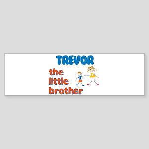 Trevor - The Little Brother Bumper Sticker