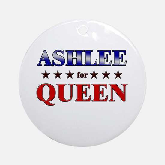 ASHLEE for queen Ornament (Round)