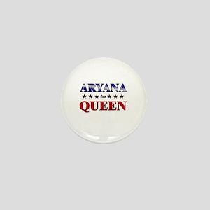 ARYANA for queen Mini Button
