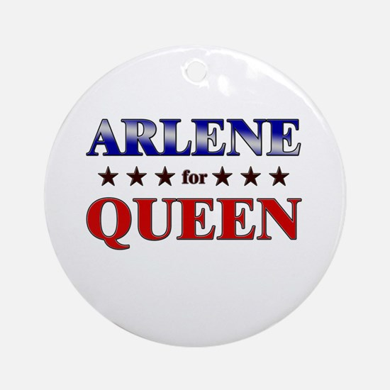 ARLENE for queen Ornament (Round)
