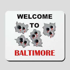 BALTIMORE WELCOME Mousepad