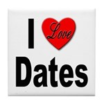 I Love Dates Tile Coaster