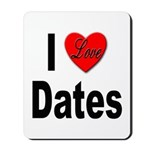 I Love Dates Mousepad