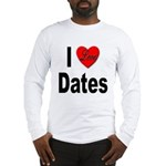 I Love Dates (Front) Long Sleeve T-Shirt