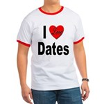 I Love Dates Ringer T