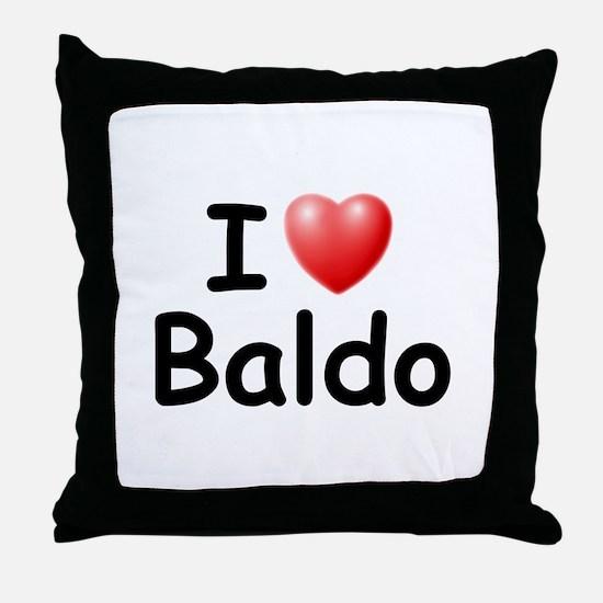 I Love Baldo (Black) Throw Pillow