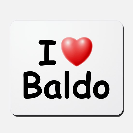 I Love Baldo (Black) Mousepad
