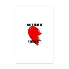 YOU BREAK IT YOU BUY IT Posters