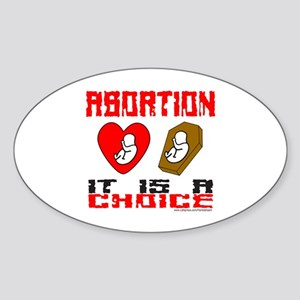 ABORTION IT IS A CHOICE Oval Sticker