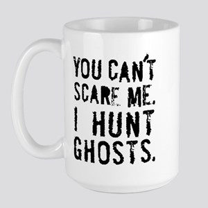 'You can't scare me' Large Mug