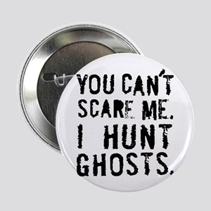 "'You can't scare me' 2.25"" Button"