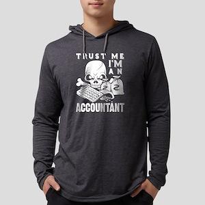 Trust Me I'm An Accountant T S Long Sleeve T-Shirt