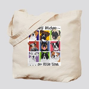 So Many Bitches...So Little Time! Tote Bag