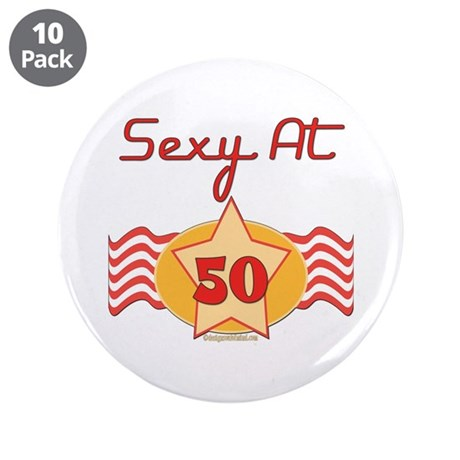 "Sexy At 50 3.5"" Button (10 pack)"