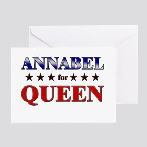 ANNABEL for queen Greeting Card