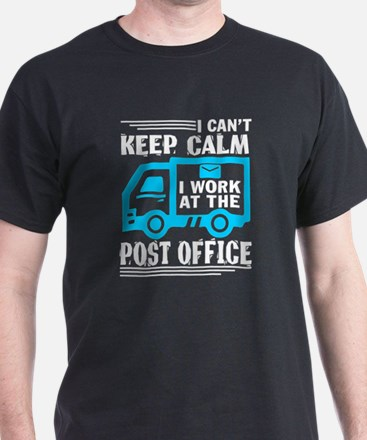 I Can't Keep Calm I Work At The Post Offic T-Shirt