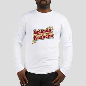Anahiem not Orlando Long Sleeve T-Shirt